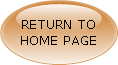 CLICK HERE TO RETURN TO HOME PAGE WITHOUT SUBMITTING FORM